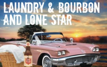 Laundry and Bourbon and Lonestar