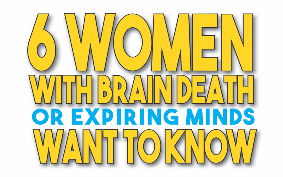 "Cast announced for ""Six Women with Brain Death or Expiring Minds Want to Know"""