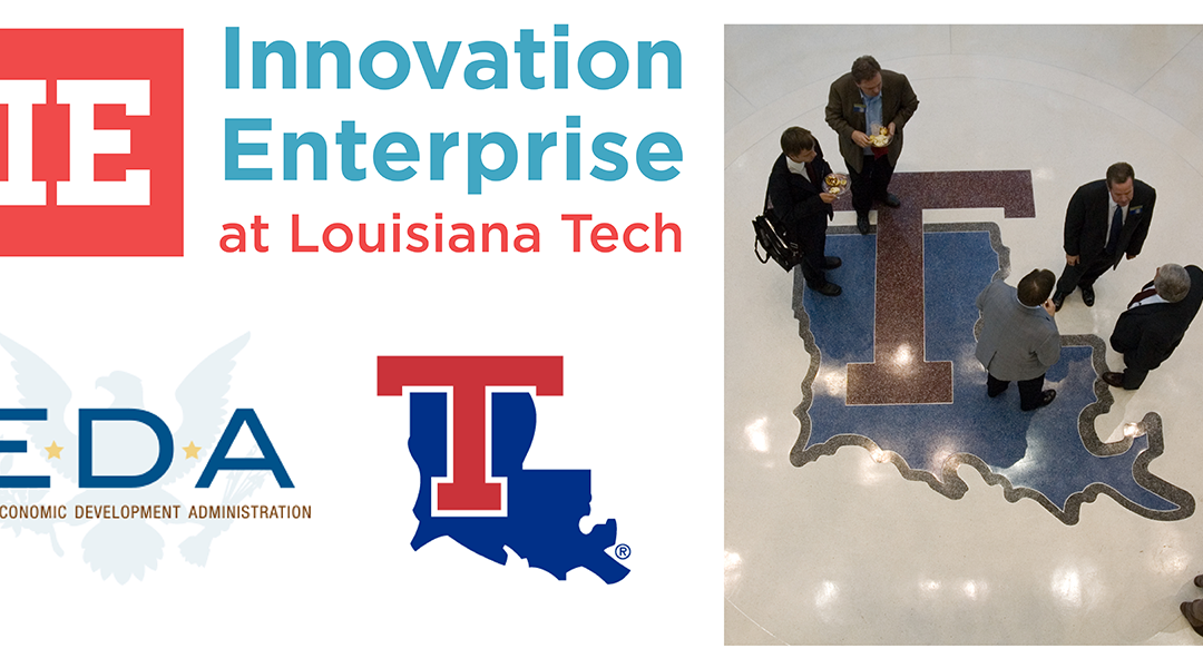 Louisiana Tech Wins National Competition for Funding to Support Early Stage Investing along the I-20 Corridor